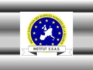 INSTITUT EUROPEEN DES SCIENCES  AVANCEES DE LA SECURITE