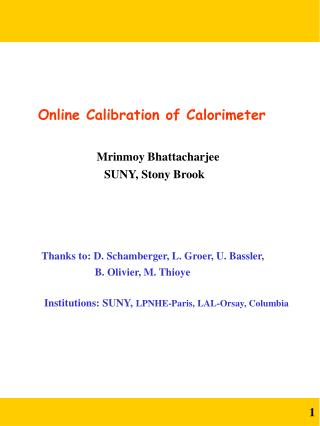 Online Calibration of Calorimeter Mrinmoy Bhattacharjee 			     SUNY, Stony Brook