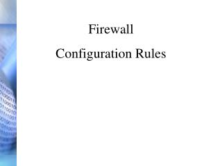 Firewall Configuration Rules