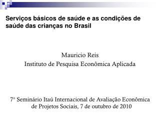 Serviços básicos de saúde e as condições de saúde das crianças no Brasil