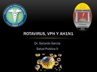 Rotavirus, VPH y Ah1n1