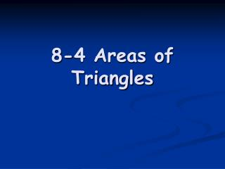 8-4 Areas of Triangles