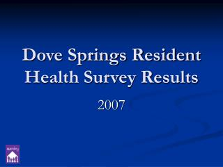 Dove Springs Resident Health Survey Results