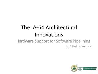 The IA-64 Architectural Innovations