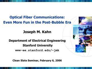 Optical Fiber Communications: Even More Fun in the Post-Bubble Era