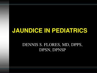 JAUNDICE IN PEDIATRICS