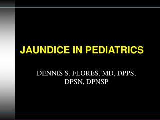 JAUNDICE IN PEDIATRICS