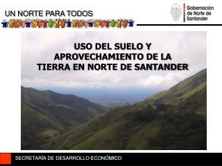 USO DEL SUELO Y APROVECHAMIENTO DE LA TIERRA EN NORTE DE SANTANDER