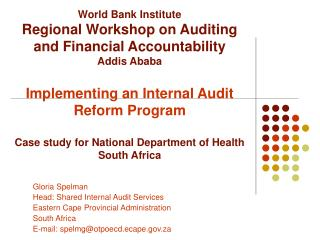 Gloria Spelman Head: Shared Internal Audit Services Eastern Cape Provincial Administration
