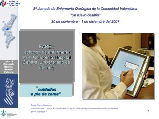 KARE :  estación de enfermería en el Consorcio Hospital General Universitario de Valencia