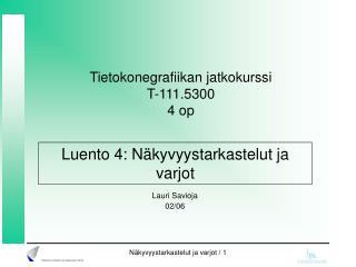 Tietokonegrafiikan jatkokurssi T-111.5300  4 op
