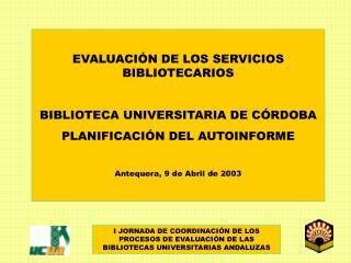 EVALUACIÓN DE LOS SERVICIOS BIBLIOTECARIOS BIBLIOTECA UNIVERSITARIA DE CÓRDOBA