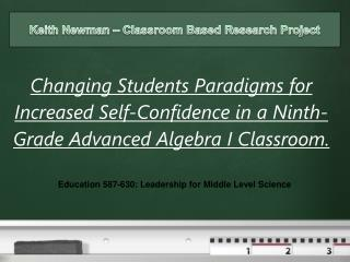 Changing Students Paradigms for Increased Self-Confidence in a Ninth-Grade Advanced Algebra I Classroom.