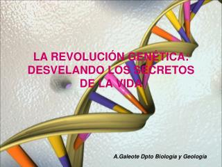 LA REVOLUCIÓN GENÉTICA: DESVELANDO LOS SECRETOS DE LA VIDA