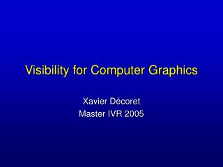 Visibility for Computer Graphics