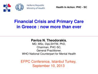 Financial Crisis and Primary Care in  Greece  : now more than ever