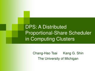 DPS: A Distributed Proportional-Share Scheduler in Computing Clusters