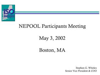 NEPOOL Participants Meeting May 3, 2002 Boston, MA