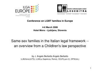 Conference on LGBT families in Europe 4-6 March 2008 Hotel Mons - Ljubljana, Slovenia