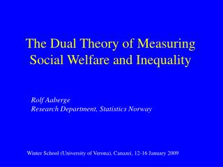 The Dual Theory of Measuring Social Welfare and Inequality