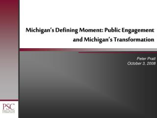 Michigan�s Defining Moment: Public Engagement and Michigan�s Transformation