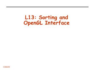 L13: Sorting and OpenGL Interface