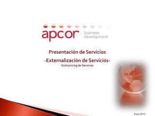 Presentación de Servicios  -Externalización de Servicios- Outsourcing de Servicios