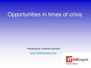 Opportunities in times of crisis