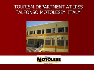 """TOURISM DEPARTMENT AT IPSS """"ALFONSO MOTOLESE""""  ITALY"""