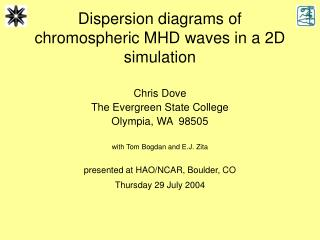 Dispersion diagrams of chromospheric MHD waves in a 2D simulation