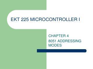 EKT 225 MICROCONTROLLER I