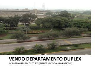 VENDO DEPARTAMENTO DUPLEX AV BUENAVISTA 624 DPTO 802 (FRENTE PENTAGONITO PUERTA 3)