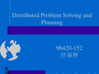 Distributed Problem Solving and Planning