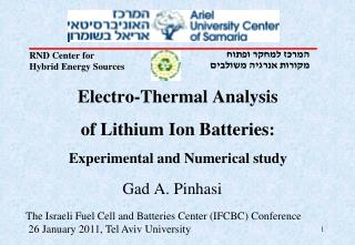 Electro-Thermal Analysis  of Lithium Ion Batteries:  Experimental and Numerical study