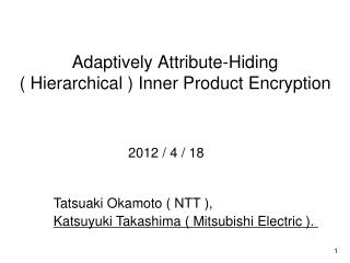 Adaptively Attribute-Hiding  ( Hierarchical ) Inner Product Encryption