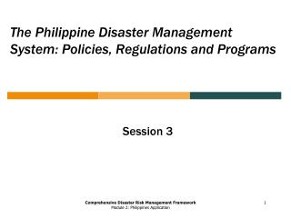 The Philippine Disaster Management System: Policies, Regulations and Programs