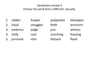 Vocabulary review 3 Choose the word that is different. Say why.