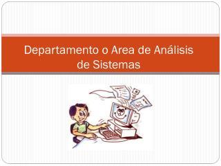Departamento o  Area  de An�lisis de Sistemas