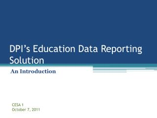 DPI's Education Data Reporting Solution