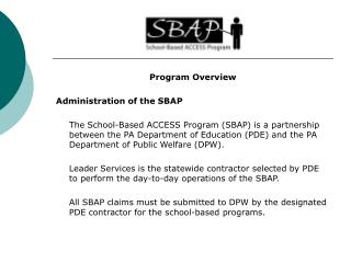 Program Overview Administration of the SBAP