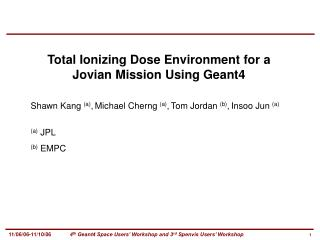 Total Ionizing Dose Environment for a Jovian Mission Using Geant4