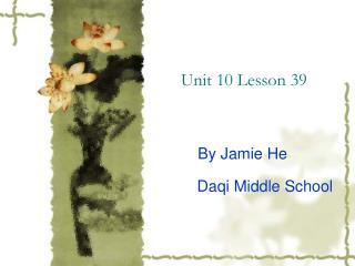 Unit 10 Lesson 39