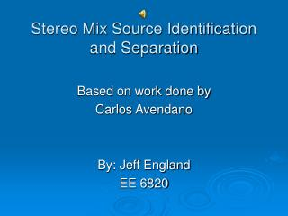 Stereo Mix Source Identification and Separation