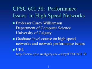 CPSC 601.38:  Performance Issues  in High Speed Networks