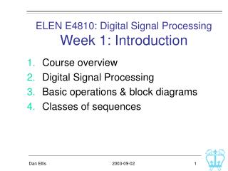 ELEN E4810: Digital Signal Processing Week 1: Introduction