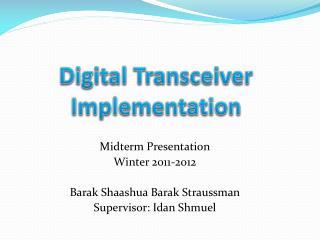 Digital Transceiver Implementation