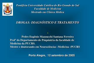 Pontifícia Universidade Católica do Rio Grande do Sul Faculdade de Medicina