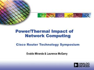 Power/Thermal Impact of Network Computing Cisco Router Technology Symposium