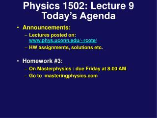 Physics 1502: Lecture 9 Today's Agenda