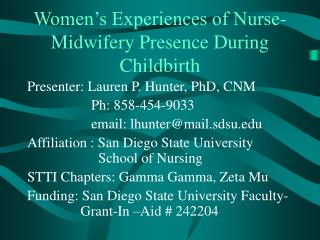 Women s Experiences of Nurse-Midwifery Presence During Childbirth